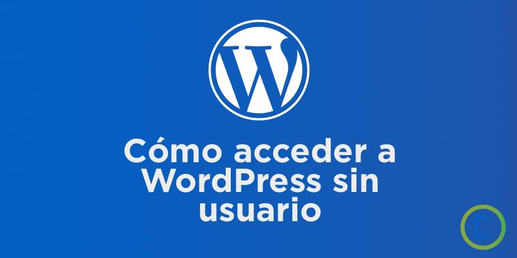 Como acceder a WordPress sin usuario