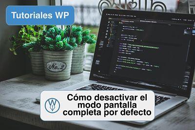Como desactivar el modo pantalla completa en WordPress