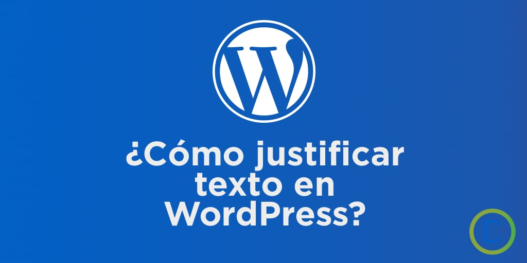 Como justificar texto en wordpress y por que no hacerlo