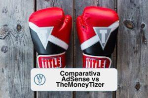 Comparativa TheMoneyTizer vs AdSense ¿quién paga más?