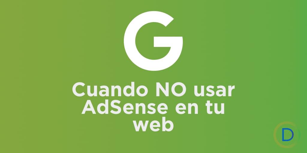 Cuando no usar AdSense de Google