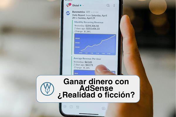 Ganar dinero con AdSense en 2020 realidad o ficcion