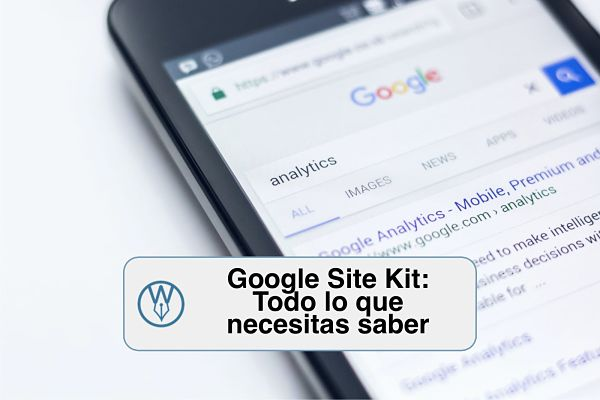 Google Site Kit para WordPress todo lo que necesitas saber