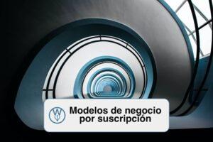 Modelos de negocio por suscripción que funcionan y que no funcionan