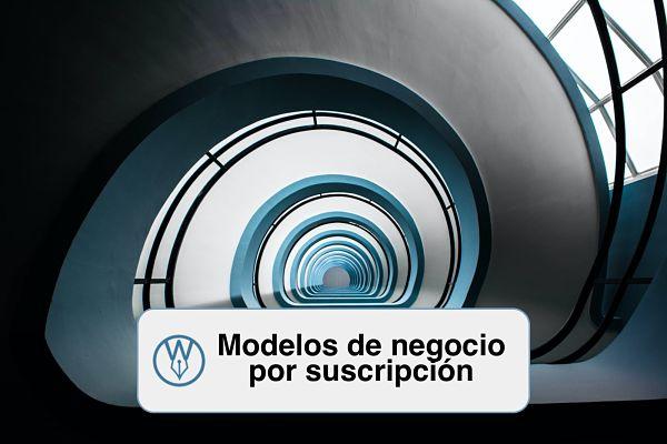 Qué es el modelo de negocio por suscripción