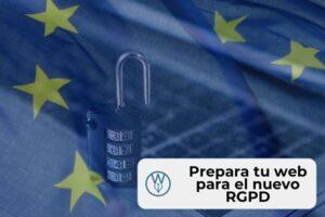 Prepara tu web para el nuevo RGPD