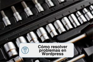 Cómo resolver problemas en WordPress
