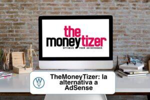 TheMoneyTizer la alternativa a AdSense más sencilla
