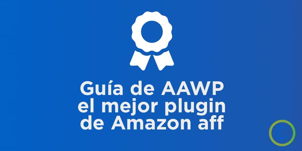 Tutorial AAWP el mejor plugin de afiliados de amazon